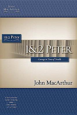1 & 2 Peter (MacArthur Bible Studies), John MacArthur