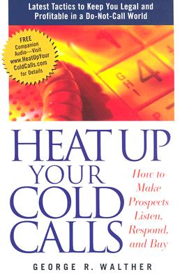 Image for HEAT UP YOUR COLD CALLS : HOW TO MAKE PR