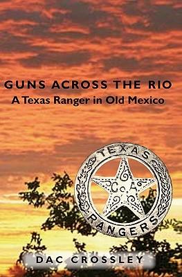 Image for Guns Across the Rio : A Texas Ranger in Old Mexico