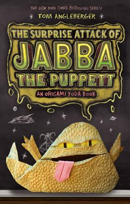 Image for 4 The Surprise Attack of Jabba the Puppett (Origami Yoda)