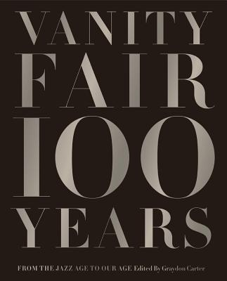 Image for Vanity Fair 100 Years: From the Jazz Age to Our Age