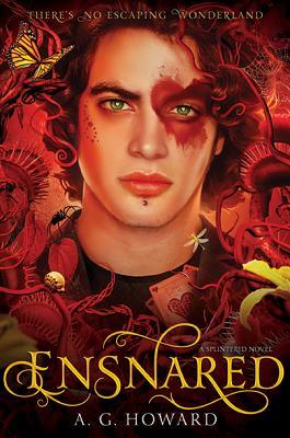 Ensnared: Splintered Book Three, A. G. Howard