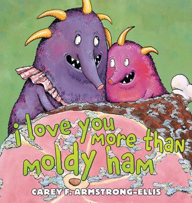 Image for I Love You More Than Moldy Ham
