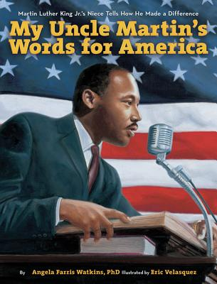 Image for My Uncle Martin's Words for America: Martin Luther King Jr.'s Niece Tells How He