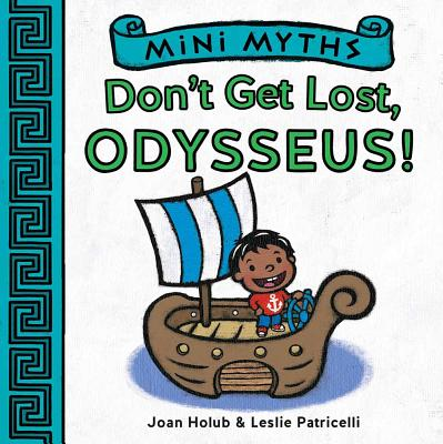 Image for Mini Myths: Don't Get Lost, Odysseus!