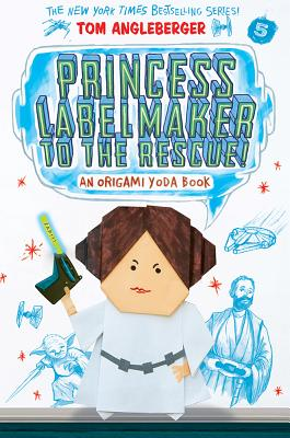 Image for Princess Labelmaker to the Rescue!: An Origami Yoda Book