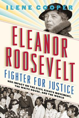 Image for Eleanor Roosevelt, Fighter for Justice: Her Impact on the Civil Rights Movement, the White House, and the World