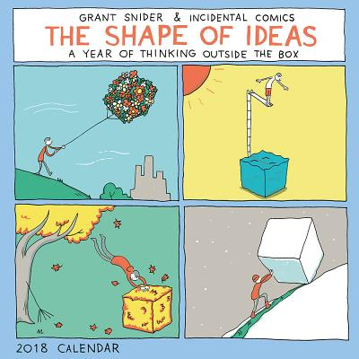 Incidental Comics and the Shape of Ideas 2018 Wall Calendar: A Year of Thinking Outside the Box, Grant Snider