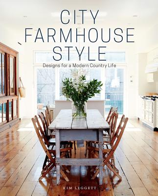 Image for City Farmhouse Style: Designs for Modern Country Life