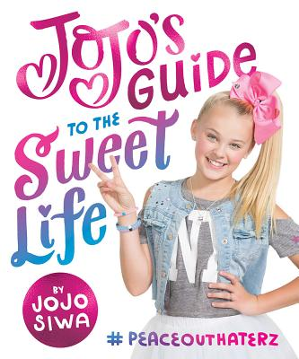 Image for JoJo's Guide to the Sweet Life: PeaceOutHaterz