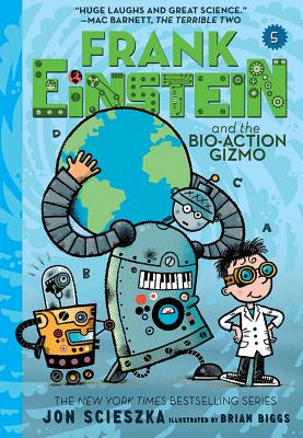 Image for Frank Einstein and the Bio-Action Gizmo (Frank Einstein Series #5): Book Five