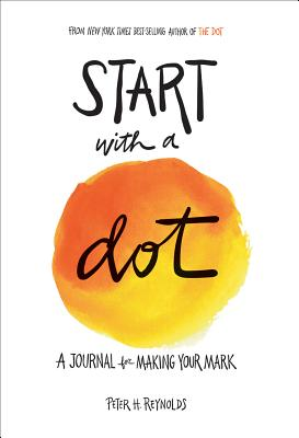 Image for Start with a Dot (Guided Journal): A Journal for Making Your Mark