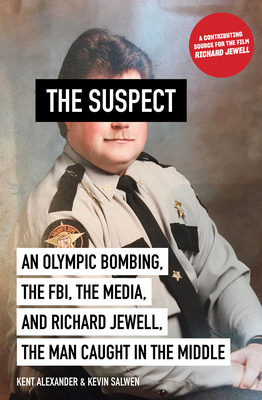Image for Suspect: An Olympic Bombing, the FBI, the Media, and Richard Jewell, the Man Caught in the Middle