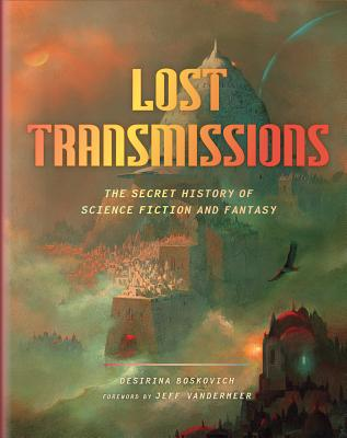 Image for Lost Transmissions: The Secret History of Science Fiction and Fantasy