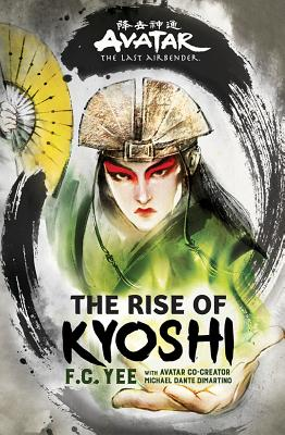 Image for Avatar, The Last Airbender: The Rise of Kyoshi (The Kyoshi Novels)