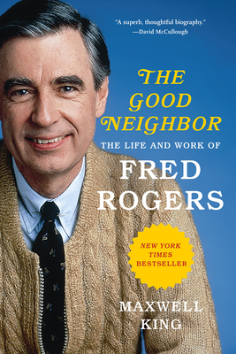 Image for GOOD NEIGHBOR: THE LIFE AND WORK OF FRED ROGERS