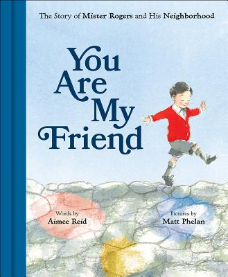 Image for You Are My Friend: The Story of Mister Rogers and His Neighborhood