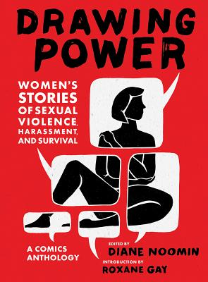 Image for Drawing Power: Women's Stories of Sexual Violence, Harassment, and Survival