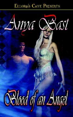 """Blood of an Angel (The Embraced, Book 3)"", ""Bast, Anya"""