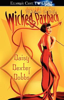 """Wicked Payback, """"Dobbs, Daisy Dexter"""""""