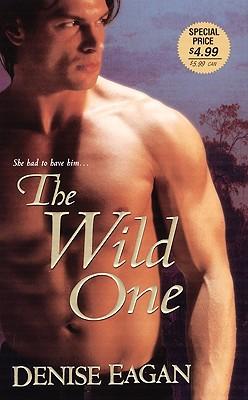 The Wild One (Zebra Historical Romance), Denise Eagan
