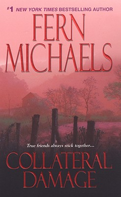 Collateral Damage (The Sisterhood: Rules of the Game, Book 4), FERN MICHAELS