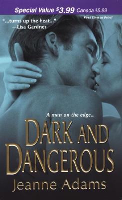 Dark and Dangerous (Zebra Romantic Suspense), JEANNE ADAMS