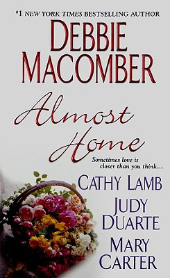 Almost Home (Anthology), Debbie Macomber / Cathy Lamb / Judy Duarte / Mary Carter