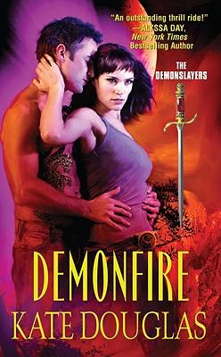 Demonfire: The Demonslayers, Kate Douglas