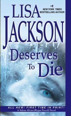 Deserves To Die (Selena Alvarez/Regan Pescoli), Lisa Jackson