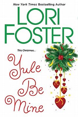 Yule Be Mine, Lori Foster