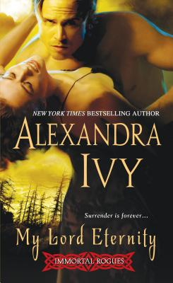 My Lord Eternity, Alexandra Ivy