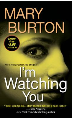 I'm Watching You, Mary Burton