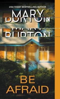 Be Afraid, Burton, Mary