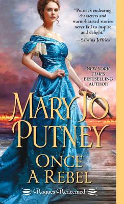 Once a Rebel (Rogues Redeemed), Mary Jo Putney