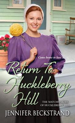 Image for Return to Huckleberry Hill (The Matchmakers of Huckleberry Hill)