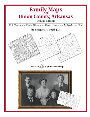 Family Maps of Union County, Arkansas, Boyd J.D., Gregory A