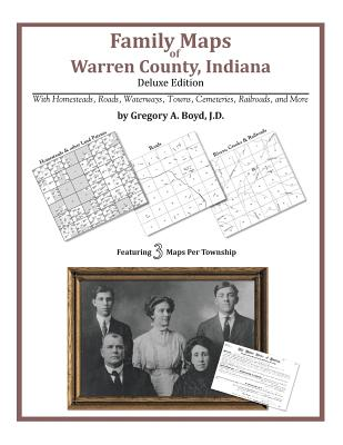 Family Maps of Warren County, Indiana, Deluxe Edition, Boyd J.D., Gregory A