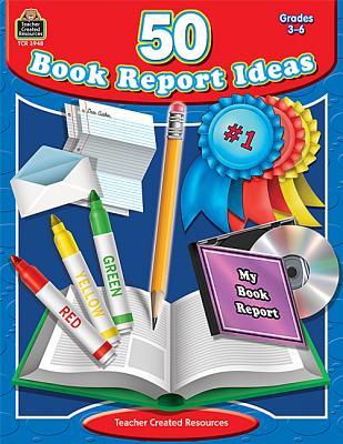 Image for 50 Book Report Ideas: Grades 3-6