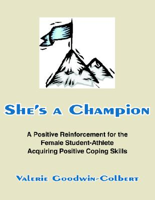 Image for She's a Champion: A Positive Reinforcement for the Female Student-Athlete Acquiring Positive Coping Skills