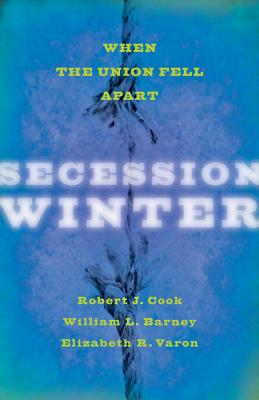 Image for Secession Winter: When the Union Fell Apart (The Marcus Cunliffe Lecture Series)