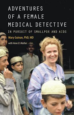 Image for Adventures of a Female Medical Detective: In Pursuit of Smallpox and AIDS