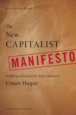 Image for The New Capitalist Manifesto: Building a Disruptively Better Business