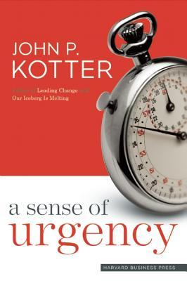 A Sense of Urgency, John P. Kotter