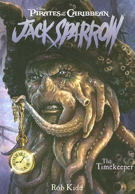 Pirates of the Caribbean: Jack Sparrow #8: Timekeeper, The, Rob Kidd