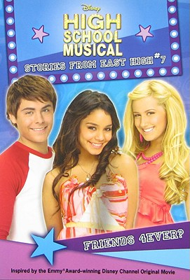 Image for Friends 4Ever? #7 (Disney High School Musical; Stories from East High)