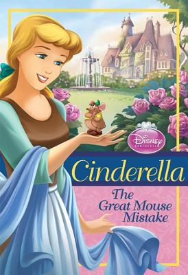 Image for Cinderella: The Great Mouse Mistake (Disney Princess Early Chapter Books)
