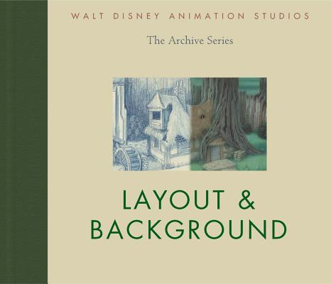 Image for Walt Disney Animation Studios The Archive Series: Layout & Background