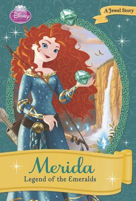 Merida: Legend of the Emeralds (Disney Princess Early Chapter Books: A Jewel Story), Disney Book Group; Bryant, Megan