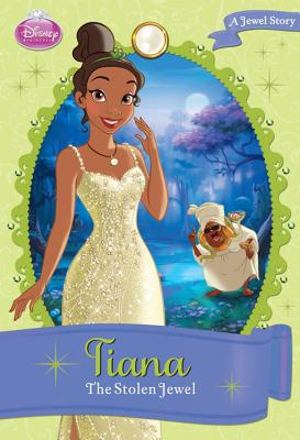 Image for Disney Princess Tiana: The Stolen Jewel: A Jewel Story (Disney Princess Chapter Book: Series #1)